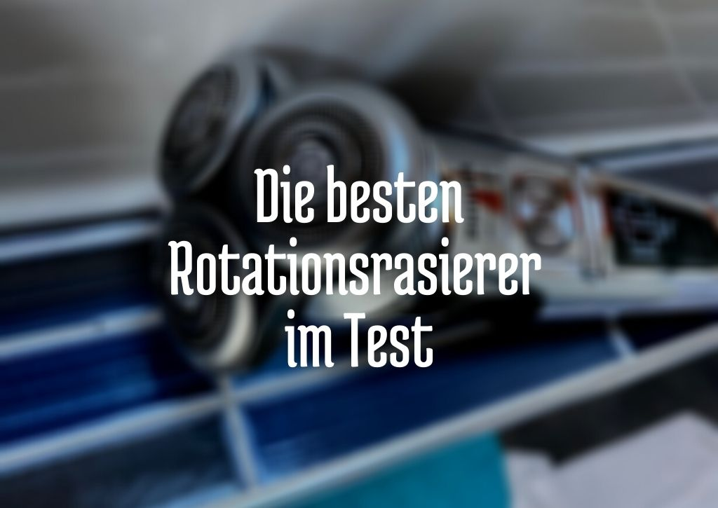 Rotationsrasierer Test